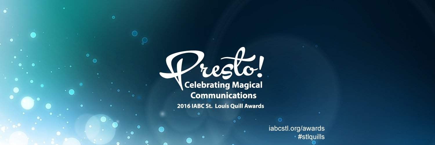 Presto! Celebrating Magical Communications, 2016 IABC St. Louis Quill Awards